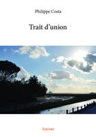 Trait d'union by Philippe Costa