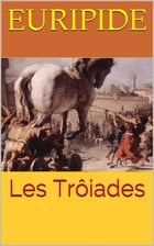 Les Trôiades by Euripide