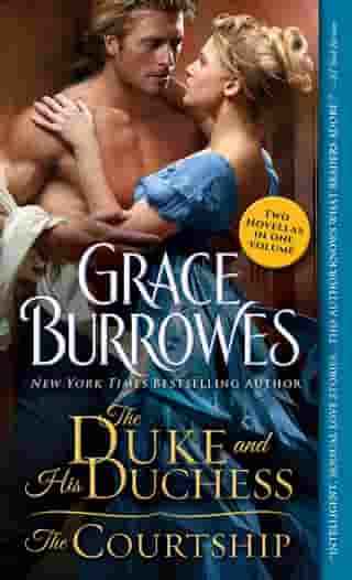 The Duke and His Duchess / The Courtship by Grace Burrowes
