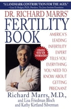 Dr. Richard Marrs' Fertility Book: America's Leading Infertility Expert Tells You Everything You Need to Know About Getting Pregnant by Richard Marrs
