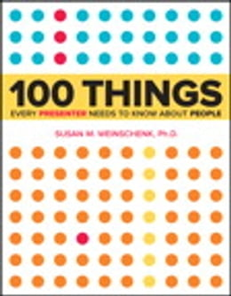 Book 100 Things Every Presenter Needs to Know About People by Susan Weinschenk