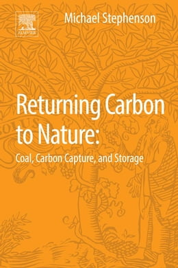Book Returning Carbon to Nature: Coal, Carbon Capture, and Storage by Michael H. Stephenson