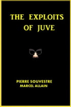 The Exploits of Juve by Pierre Souvestre