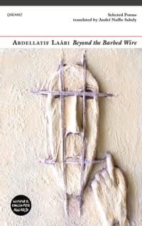 Beyond the Barbed Wire: Selected Poems