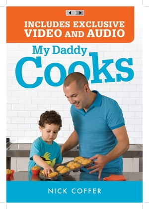My Daddy Cooks 100 Fresh New Recipes for the Whole Family