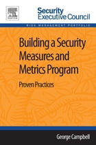 Building a Security Measures and Metrics Program: Proven Practices