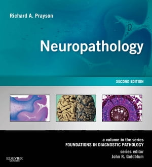 Neuropathology A Volume in the Series: Foundations in Diagnostic Pathology