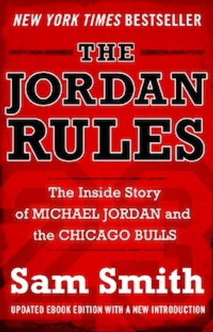 The Jordan Rules The Inside Story of Michael Jordan and the Chicago Bulls