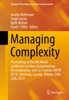 Managing Complexity: Proceedings of the 8th World Conference on Mass Customization, Personalization, and Co-Creation (MCP by Jocelyn Bellemare