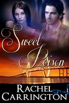 Sweet Poison by Rachel Carrington