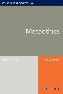 Book Metaethics: Oxford Bibliographies Online Research Guide by Alex Miller