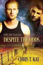 Despite the Odds by Chris T. Kat