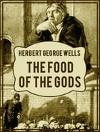 The Food of the Gods by Herbert George Wells