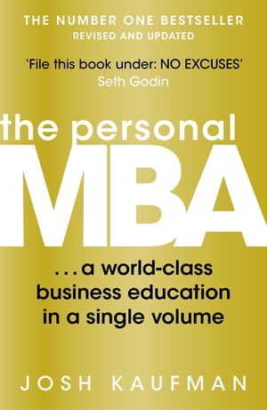 The Personal MBA: A World-Class Business Education in a Single Volume A World-Class Business Education in a Single Volume