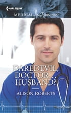 Daredevil, Doctor...Husband? by Alison Roberts
