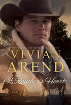 A Rancher's Heart: The Stones of Heart Falls by Vivian Arend