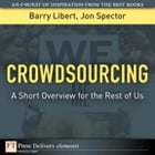 Crowdsourcing: A Short Overview for the Rest of Us by Barry Libert