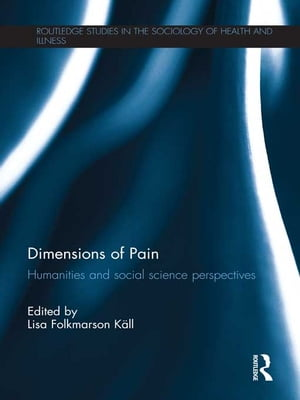Dimensions of Pain Humanities and Social Science Perspectives