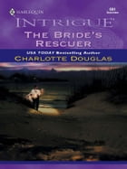 The Bride's Rescuer by Charlotte Douglas