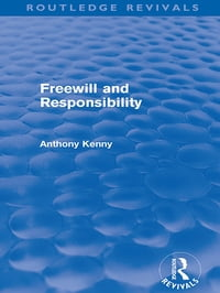 Freewill and Responsibility (Routledge Revivals)