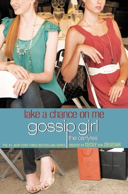 Book Gossip Girl, The Carlyles #3: Take a Chance on Me by Cecily Von Ziegesar
