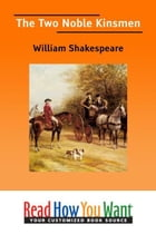 The Two Noble Kinsmen by Shakespeare William