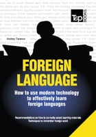 FOREIGN LANGUAGES - How to use modern technology to effectively learn foreign languages by Andrey Taranov