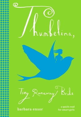Book Thumbelina: Tiny Runaway Bride by Barbara Ensor