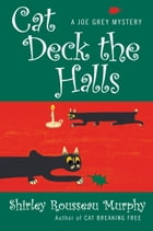 Cat Deck the Halls: A Joe Grey Mystery by Shirley Murphy