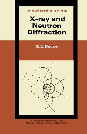 X-Ray and Neutron Diffraction: The Commonwealth and International Library: Selected Readings in Physics
