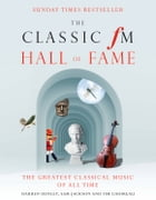 Ultimate Classic FM Hall of Fame: The Greatest Classical Music of All Time by Darren Henley