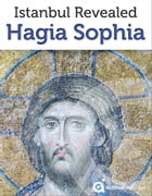 Istanbul Revealed: Hagia Sophia by Approach Guides