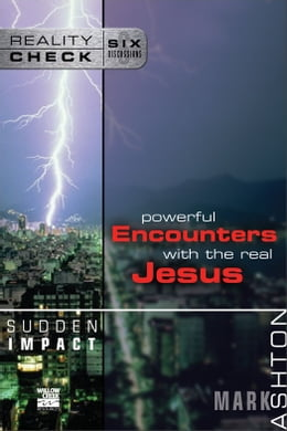 Book Sudden Impact: Powerful Encounters with the Real Jesus by Mark Ashton