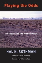 Playing the Odds: Las Vegas and the Modern West