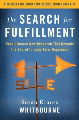 Book The Search for Fulfillment: Revolutionary New Research That Reveals the Secret to Long-term… by Susan Krauss Whitbourne