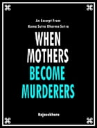 When Mothers Become Murderers by Rajasekhara