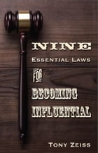 Nine Essential Laws For Becoming Influential by Tony Zeiss