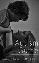 Autism Guide by Joseph Barber, MD, FAAP