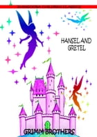 Hansel And Gretel by Grimm Brothers