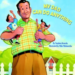 Book My Dad Can Do Anything by Stephen Krensky