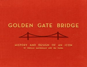Golden Gate Bridge History and Design of an Icon