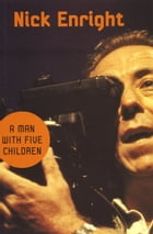 A Man With Five Children by Nick Enright