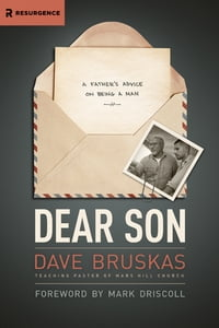 Dear Son: A Father's Advice on Being a Man