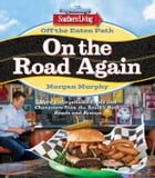 Southern Living Off the Eaten Path: On the Road Again: More Unforgettable Foods and Characters from the South's Back Roads and Byways by Morgan Murphy