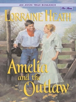 Book An Avon True Romance: Amelia and the Outlaw by Lorraine Heath