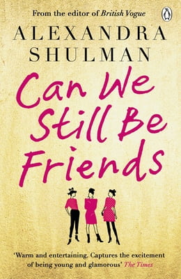 Book Can We Still Be Friends by Alexandra Shulman