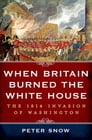 When Britain Burned the White House Cover Image