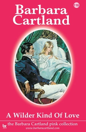 116. A Wilder Kind of Love by Barbara Cartland