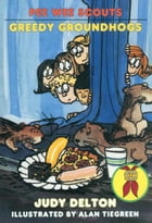 Pee Wee Scouts: Greedy Groundhogs by Judy Delton