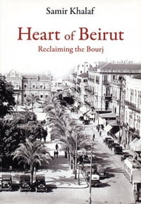 Heart of Beirut: Reclaiming the Bourj